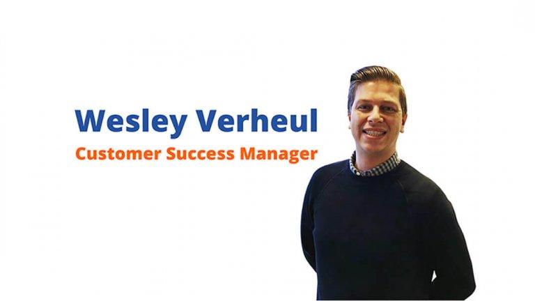 Maak Kennis Met… Wesley Verheul, Onze Customer Success Manager